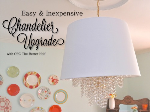 Easy and Inexpensive Chandelier Upgrade - OPC The Better Half
