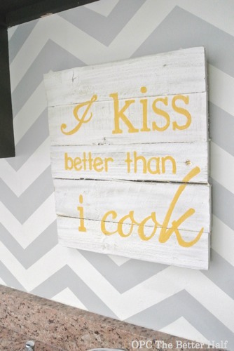 I Kiss Better Than I Cook - OPC The Better Half