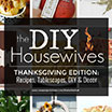 The DIY Housewives: DIY Thanksgiving Edition!